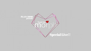 【11/27】Thank you morph♡Special Live!!【第一部】